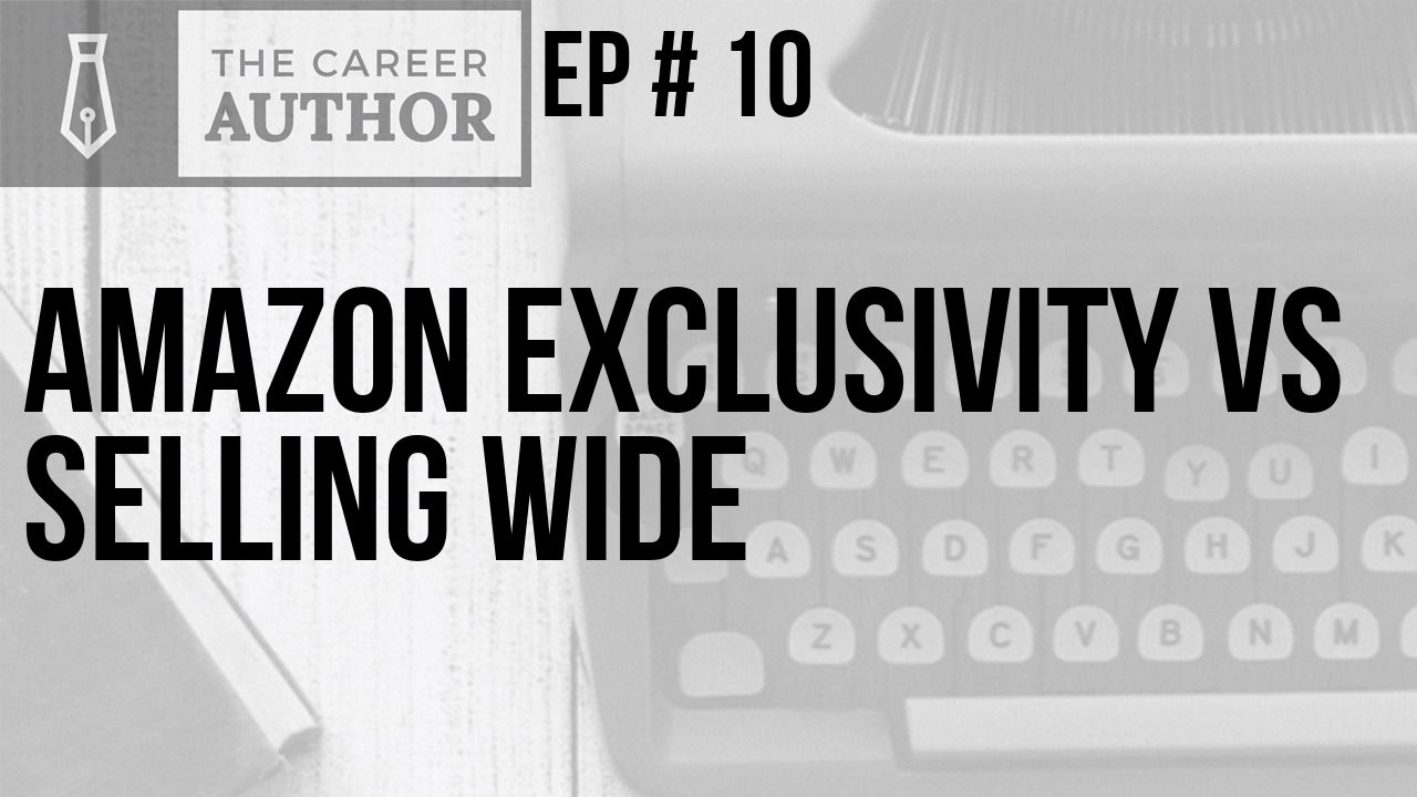 Amazon exclusivity vs selling wide
