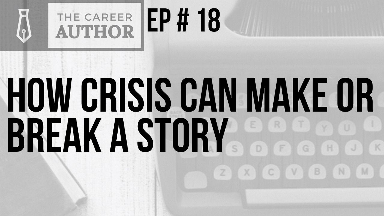 How Crisis Can Make or Break a Story