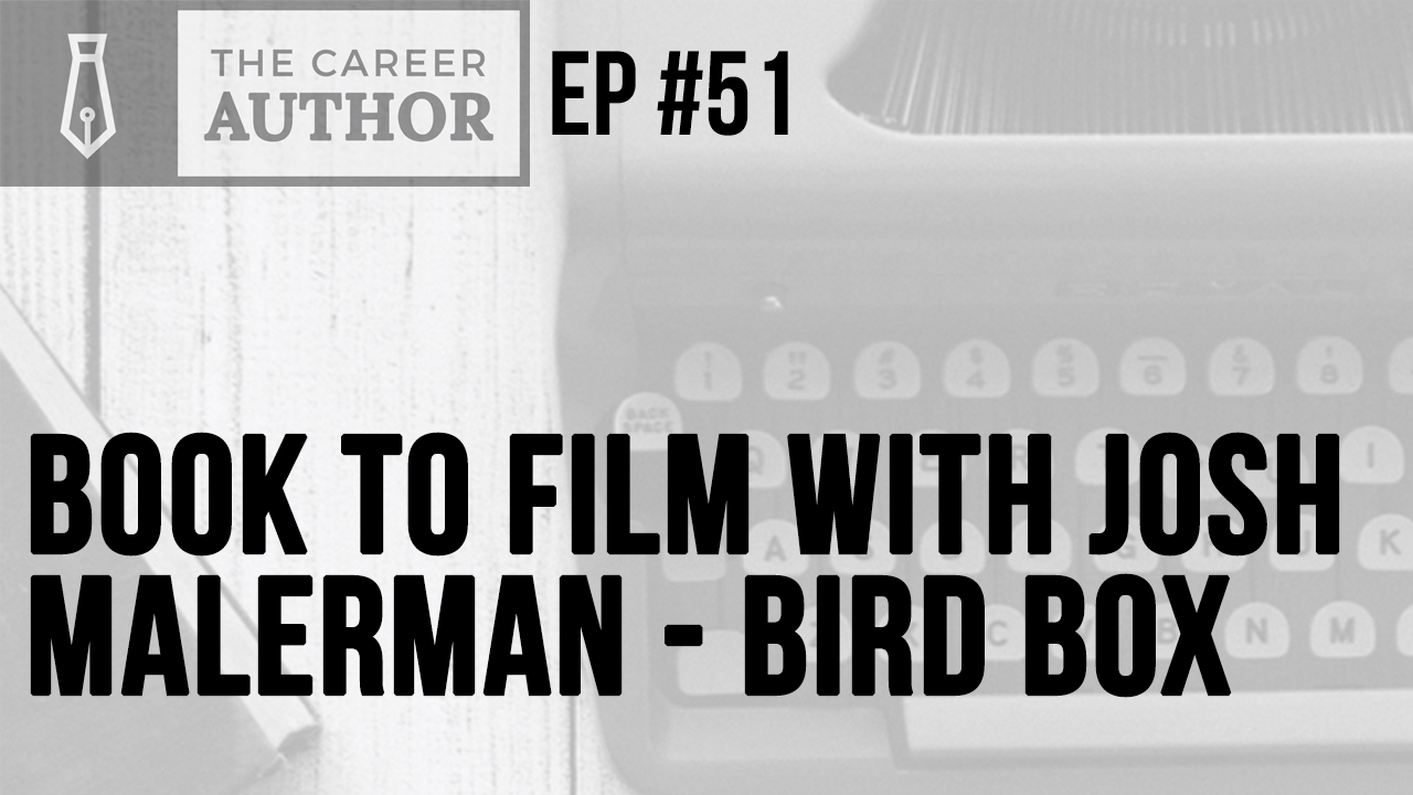 Book to Film with Bird Box Author Josh Malerman