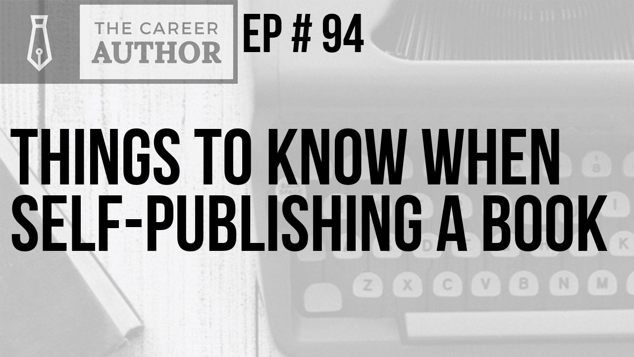 Things to Know When Self-Publishing a Book