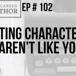 Creating Characters Who Aren't Like You
