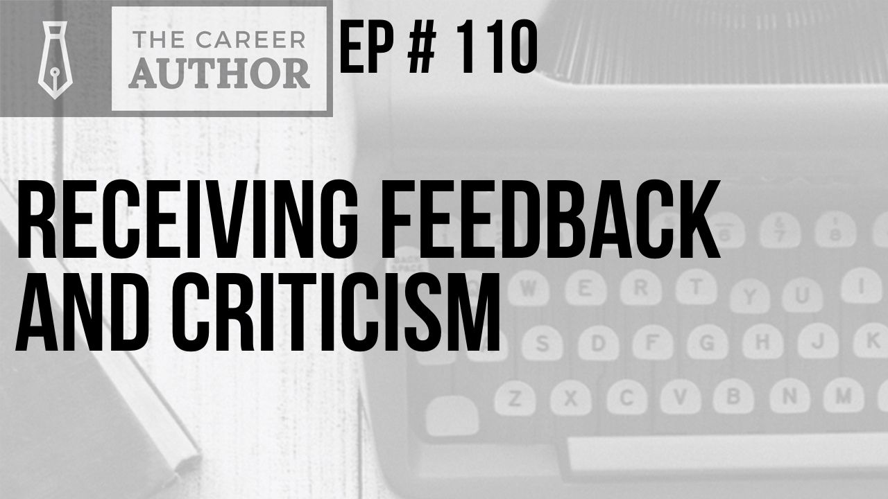 Receiving Feedback and Criticism
