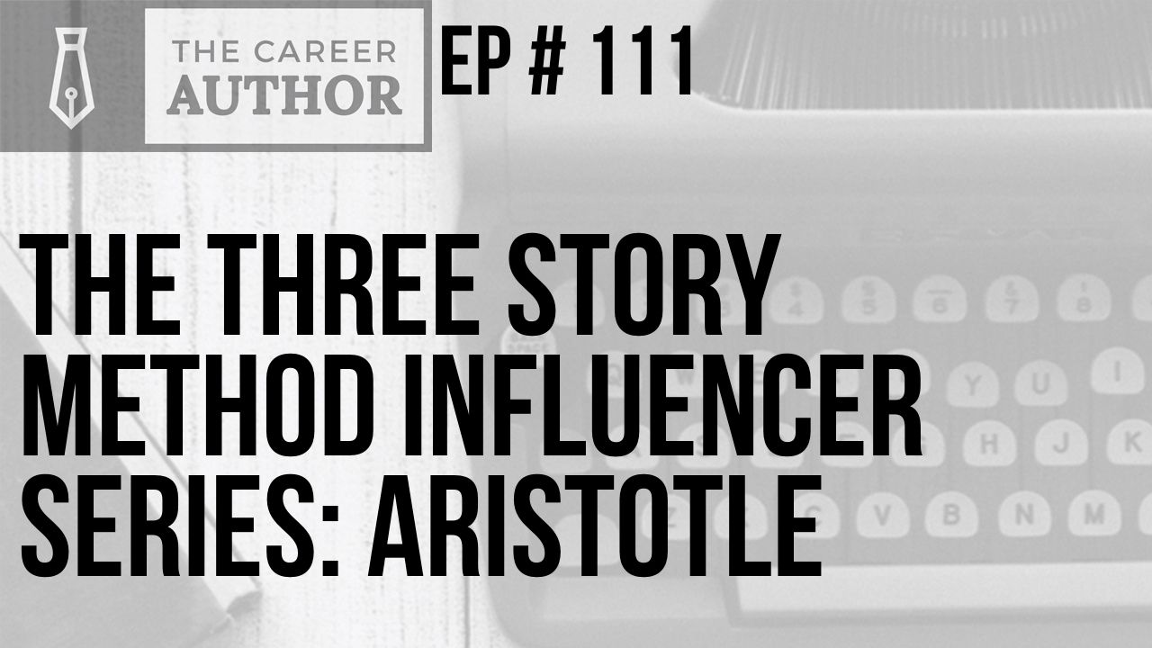 The Three Story Method Influencer Series: Aristotle