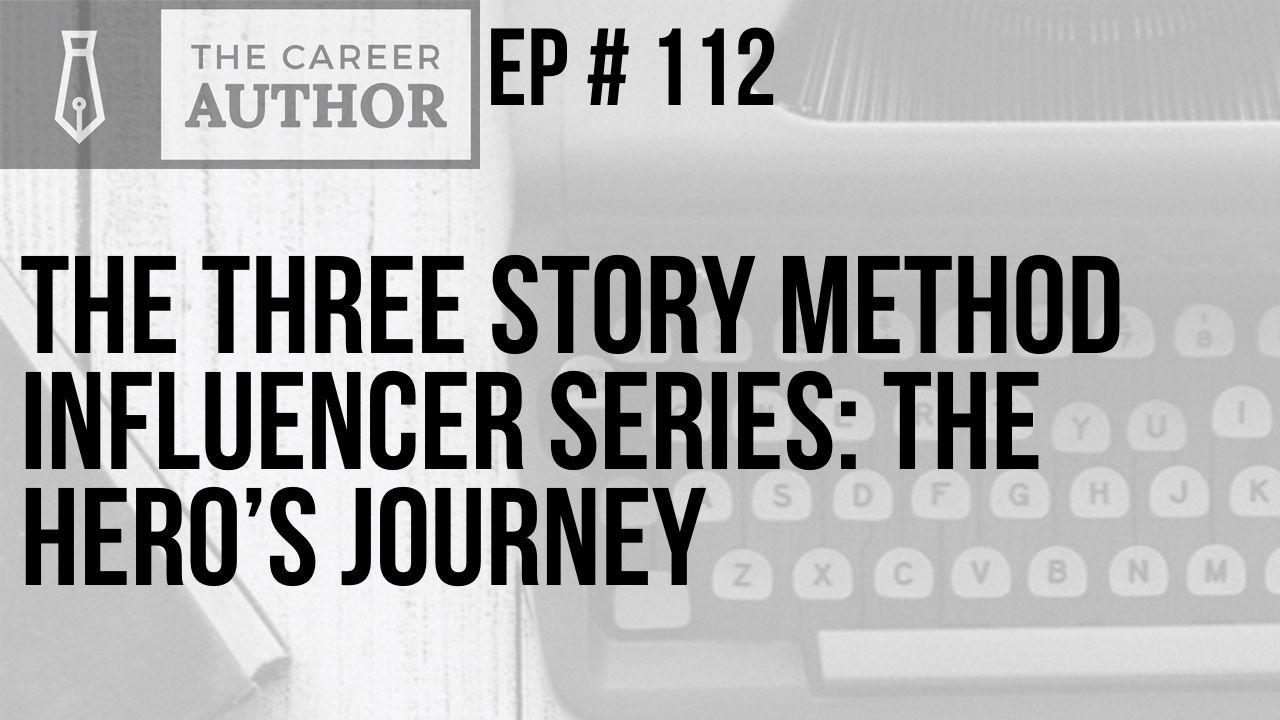 The Three Story Method Influencer Series: The Hero's Journey