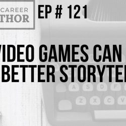 How Video Games Can Make You a Better Storyteller