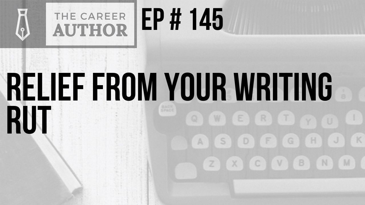 Relief from Your Writing Rut